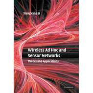 Wireless Ad Hoc and Sensor Networks: Theory and Applications (BOK)