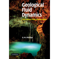 Geological Fluid Dynamics: Sub-surface Flow and Reactions (BOK)