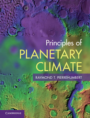 Principles of Planetary Climate: Thermodynamics, Radiation and Simple Models (BOK)