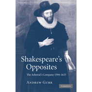 Shakespeare's Opposites: The Admiral's Company 1594-1625 (BOK)