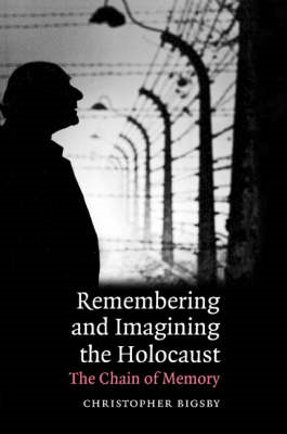 Remembering and Imagining the Holocaust: The Chain of Memory (BOK)