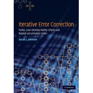 Iterative Error Correction: Turbo, Low-density Parity-check and Repeat-accumulate Codes (BOK)