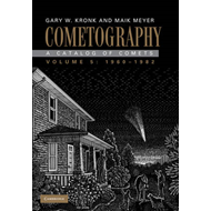 Cometography: A Catalogue of Comets: v. 5: 1960-1982 (BOK)