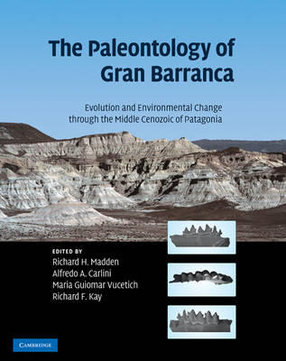 The Paleontology of Gran Barranca: Evolution and Environmental Change Through the Middle Cenozoic of (BOK)