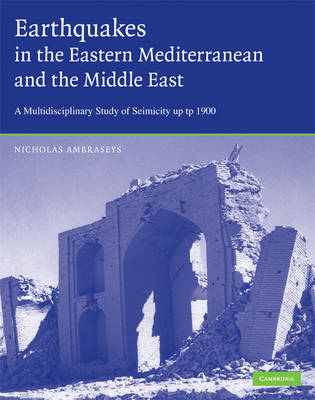 Earthquakes in the Mediterranean and Middle East: A Multidisciplinary Study of Seismicity Upto 1900 (BOK)