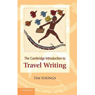 The Cambridge Introduction to Travel Writing (BOK)