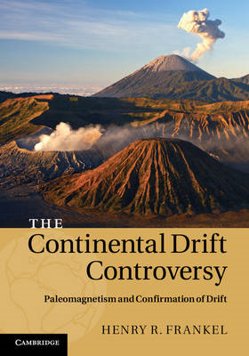 The Continental Drift Controversy: Paleomagnetism and Confirmation of Drift: 2 (BOK)