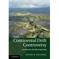 The Continental Drift Controversy: Introduction of Seafloor Spreading: 3 (BOK)