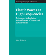 Elastic Waves at High Frequencies: Techniques for Radiation and Diffraction of Elastic and Surface W (BOK)