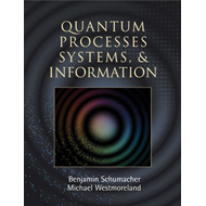 Quantum Processes, Systems, and Information (BOK)