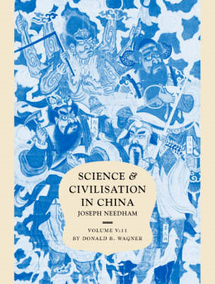 Science and Civilisation in China: Volume 5, Chemistry and Chemical Technology, Part 11, Ferrous Met (BOK)