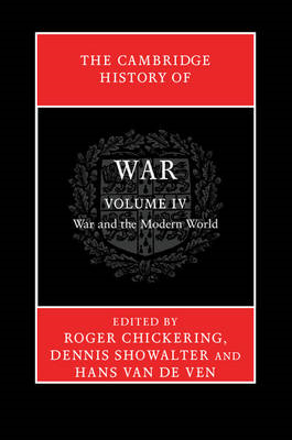 The Cambridge History of War: Volume 4, War and the Modern World: Volume 4 (BOK)