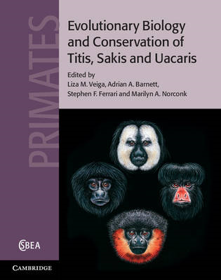 Evolutionary Biology and Conservation of Titis, Sakis and Ua (BOK)