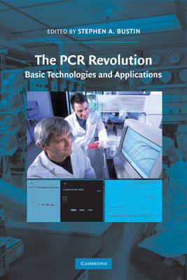 The PCR Revolution: Basic Technologies and Applications (BOK)