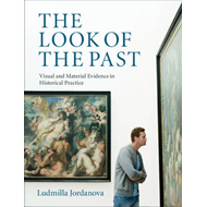 The Look of the Past: Visual and Material Evidence in Historical Practice (BOK)