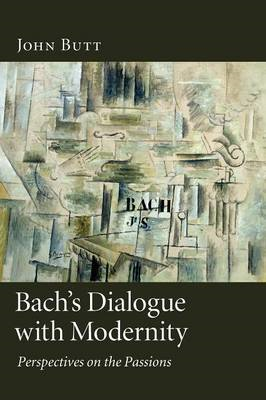 Bach's Dialogue with Modernity (BOK)