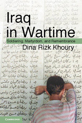 Iraq in Wartime: Soldiering, Martyrdom, and Remembrance (BOK)