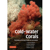 Cold-water Corals: The Biology and Geology of Deep-sea Coral Habitats (BOK)