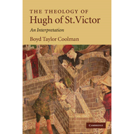 The Theology of Hugh of St. Victor: An Interpretation (BOK)