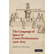 The Language of Space in Court Performance, 1400-1625 (BOK)