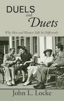 Duels and Duets: Why Men and Women Talk So Differently (BOK)