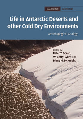Life in Antarctic Deserts and Other Cold Dry Environments: Astrobiological Analogs (BOK)