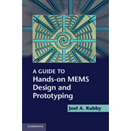 A Guide to Hands-on MEMS Design and Prototyping (BOK)