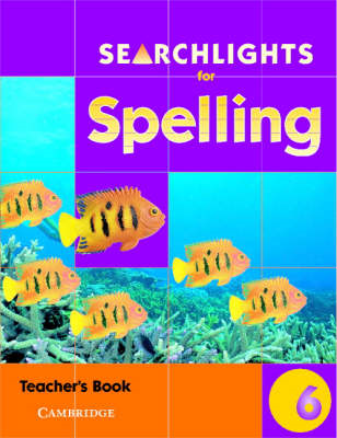 Searchlights for Spelling Year 6 Teacher's Book (BOK)