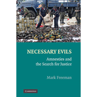 Necessary Evils: Amnesties and the Search for Justice (BOK)