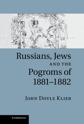 Russians, Jews, and the Pogroms of 1881-1882 (BOK)
