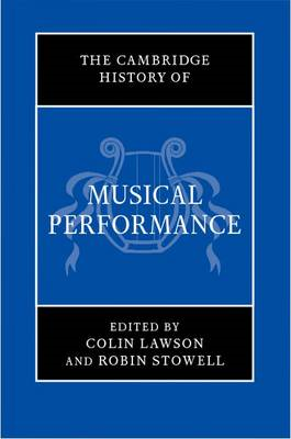 Cambridge History of Musical Performance (BOK)