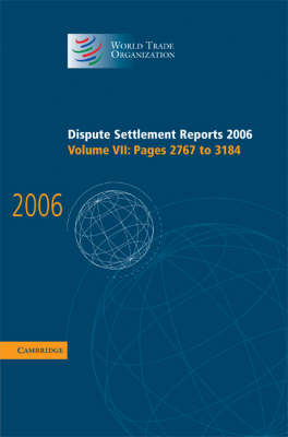 Dispute Settlement Reports 2006: Volume 7, Pages 2767-3184 (BOK)