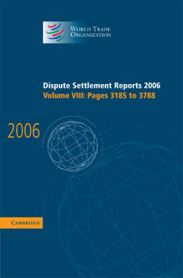 Dispute Settlement Reports 2006: Volume 8, Pages 3185-3788 (BOK)