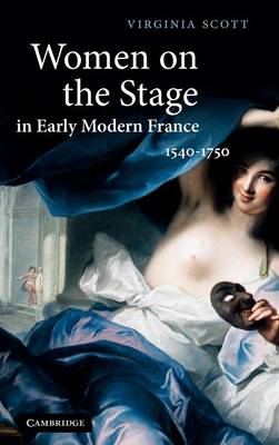 Women on the Stage in Early Modern France (BOK)