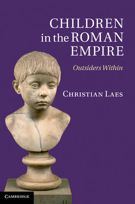 Children in the Roman Empire: Outsiders Within (BOK)