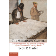 The Merchants' Capital: New Orleans and the Political Economy of the Nineteenth-Century South (BOK)