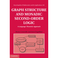 Graph Structure and Monadic Second-Order Logic: A Language-Theoretic Approach (BOK)