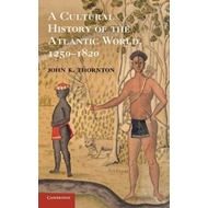 Cultural History of the Atlantic World, 1250-1820 (BOK)
