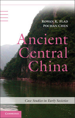 Ancient Central China: Centers and Peripheries Along the Yangzi River (BOK)
