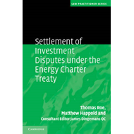 Settlement of Investment Disputes Under the Energy Charter Treaty (BOK)
