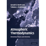 Atmospheric Thermodynamics: Elementary Physics and Chemistry (BOK)