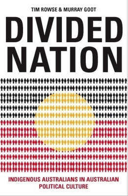 Divided Nation: Indigenous Australians in Australian Political Culture (BOK)