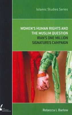 Women's Human Rights and the Muslim Question: Iran's One Million Signatures Campaign (BOK)