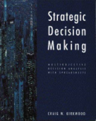 Strategic Decision Making: Multiobjective Decision Analysis with Spreadsheets (BOK)