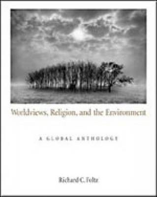 World Views, Religion and the Environment: A Global Anthology (BOK)