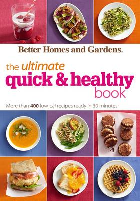 Better Homes and Gardens the Ultimate Quick & Healthy Book (BOK)