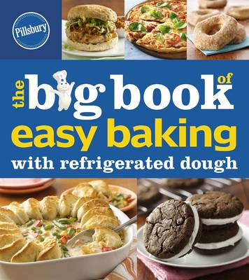 Pillsbury the Big Book of Easy Baking With Refrigerated Doug (BOK)
