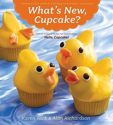 What's New, Cupcake?: Ingeniously Simple Designs for Every Occasion (BOK)