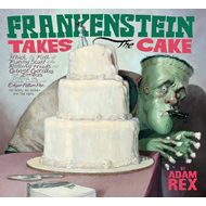 Frankenstein Takes the Cake (BOK)
