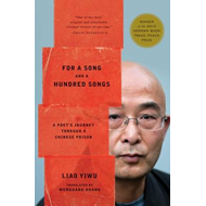 For a Song and a Hundred Songs: A Poet's Journey Through a Chinese Prison (BOK)